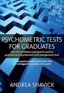 Shavick, Andrea - Psychometric Tests for Graduates - 9781845282622 - V9781845282622