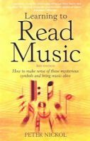 Nickol, Peter - Learning to Read Music, 3rd edition - How to make sense of those mysterious symbols and bring music alive - 9781845282783 - V9781845282783