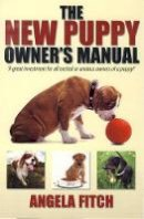 Fitch, Angela - The New Puppy Owner's Manual - 9781845282875 - V9781845282875