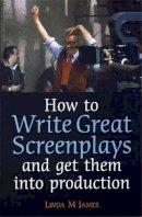 James, Linda - How to Write Great Screenplays - 9781845283070 - V9781845283070