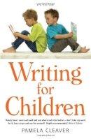Cleaver, Pamela - Writing for Children - 9781845283308 - V9781845283308