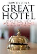 Larkin, Enda M. - How to Run a Great Hotel - 9781845283469 - V9781845283469