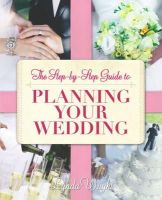 Wright, Lynda - Step-by-step Guide to Planning Your Wedding - 9781845284107 - V9781845284107