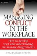 McConnon, Shay - Managing conflict in the workplace: 4th edition - 9781845284138 - V9781845284138