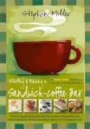 Miller, Stephen - Starting and Running a Sandwich-coffee Bar - 9781845284657 - V9781845284657