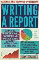 Bowden, John - Writing a Report: 9th edition - 9781845284701 - V9781845284701