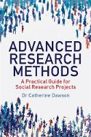 Dawson, Dr. Catherine - Advanced Research Methods: A Practical Guide for Social Research Projects - 9781845285135 - V9781845285135