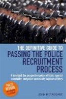 McTaggart, John - Definitive Guide To Passing The Police Recruitment Process: A handbook for prospective police officers, special constables and police community support officers - 9781845285357 - V9781845285357