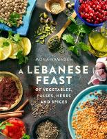 Hamadeh, Mona - A Lebanese Feast of Vegetables, Pulses, Herbs and Spices - 9781845285791 - V9781845285791