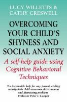 Creswell, Cathy; Willetts, Lucy - Overcoming Your Child's Shyness and Social Anxiety - 9781845290870 - V9781845290870