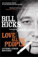 Hicks, Bill - Love All the People - 9781845291112 - KTJ0025466
