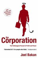 Bakan, Joel - The Corporation: The Pathological Pursuit of Profit and Power - 9781845291747 - KRA0005168