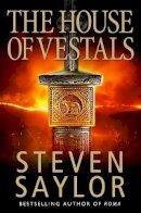 Saylor, Steven - The House of the Vestals - 9781845292492 - V9781845292492