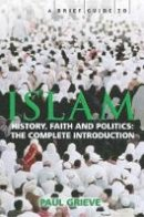 Paul Grieve - Brief Guide to Islam (Brief Guides) - 9781845292744 - V9781845292744