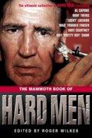 Wilkes, Roger - The Mammoth Book of Hard Men - 9781845293024 - V9781845293024