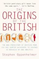 Oppenheimer, Stephen - Origins of the British - 9781845294823 - V9781845294823