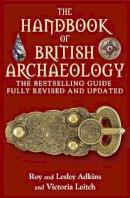 Adkins, Roy, Adkins, Lesley, Leitch, Victoria - The Handbook of British Archaeology - 9781845296063 - V9781845296063