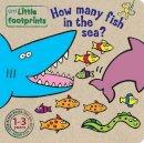 - Tiny Little Footprints-How Many Fish in - 9781845318017 - KEC0013483