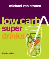 van Straten, Michael - Low Carb Superdrinks (Mitchell Beazley Food) - 9781845330767 - KLJ0008759