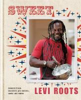 Levi Roots - Sweet: Over 100 Fabulocious Recipes for Irresistible Desserts and Drinks, Cakes and Bakes. Levi Roots - 9781845336653 - KSG0014449