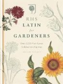 The Royal Horticultural Society - Rhs Latin for Gardeners - 9781845337315 - 9781845337315