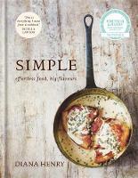 Henry, Diana - Simple: Effortless Food, Big Flavours - 9781845338978 - V9781845338978