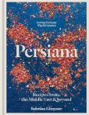 Ghayour, Sabrina - Persiana: Recipes from the Middle East & Beyond - 9781845339104 - 9781845339104