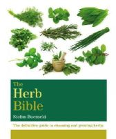 Buczacki, Stefan - The Herb Bible: The definitive guide to choosing and growing herbs (Octopus Bible Series) - 9781845339265 - V9781845339265