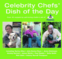 Anne Konopelski ed. - Celebrity Chef's Dish of the Day: Over 40 Recipes by Pet-loving Chefs in Aid of Petsavers - 9781845372873 - KEX0195941