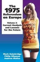 Baimbridge, Mark, Mullen, Andrew, Whyman, Philip B. - 1975 Referendum on Europe: Volume 2. Current Analysis and Lessons for the Future - 9781845400354 - V9781845400354