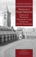 Anscombe, G. E. M. - Faith in a Hard Ground - 9781845401214 - V9781845401214