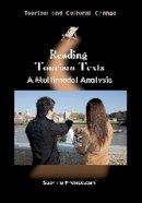 Francesconi, Sabrina - Reading Tourism Texts: A Multimodal Analysis (Tourism and Cultural Change) - 9781845414269 - V9781845414269