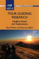 Weiler, Betty, Black, Rosemary - Tour Guiding Research: Insights, Issues and Implications (Aspects of Tourism) - 9781845414672 - V9781845414672