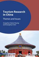 Huang, Songshan (Sam), Chen, Ganghua - Tourism Research in China: Themes and Issues (Tourism Essentials) - 9781845415464 - V9781845415464