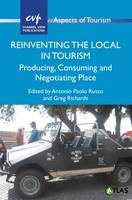 Antonio Paolo Russo - Reinventing the Local in Tourism: Producing, Consuming and Negotiating Place (Aspects of Tourism) - 9781845415686 - V9781845415686