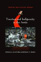 Arvid Viken, Dieter K. Müller - Tourism and Indigeneity in the Arctic (Tourism and Cultural Change) - 9781845416096 - V9781845416096