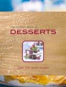 Bardi, Carla; Lane, Rachel - The Golden Book of Desserts - 9781845434281 - V9781845434281