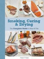 Turan, Turan T. - Smoking, Curing & Drying: The Complete Guide for Meat & Fish - 9781845435615 - V9781845435615