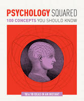 Christopher Sterling, Daniel Frings - Psychology Squared: 100 concepts you should know - 9781845436476 - KSG0014987