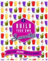 Keogh, Michelle - Build Your Own Smoothie: More Than 60,000 Smoothie Combos - 9781845436520 - V9781845436520