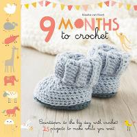 van Koert, Maaike - 9 Months to Crochet: Count down to the big day with crochet! 25 projects to make while you wait - 9781845436599 - V9781845436599