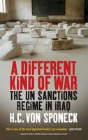 H. C. von Sponeck - A Different Kind of War: The UN Sanctions Regime in Iraq - 9781845452223 - V9781845452223