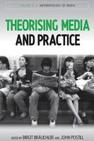 - Theorising Media and Practice (Anthropology of Media) - 9781845457419 - V9781845457419