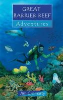 Cromarty, Jim - Great Barrier Reef Adventures - 9781845500689 - V9781845500689