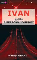 Grant, Myrna - Ivan and the American Journey - 9781845501310 - V9781845501310