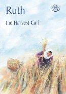 MacKenzie, Carine - Ruth - The Harvest Girl (Bibletime) - 9781845501730 - V9781845501730