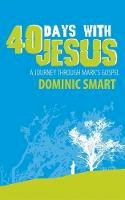 Smart, Dominic - 40 Days with Jesus - 9781845501938 - V9781845501938