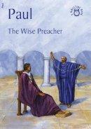 Carine MacKenzie - Paul: The Wise Preacher (Bible Time) - 9781845503826 - V9781845503826