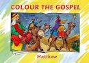 Carine MacKenzie - Colour the Gospel: Matthew (Bible Art) - 9781845504823 - V9781845504823
