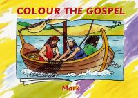 Carine MacKenzie - Colour the Gospel: Mark (Bible Art) - 9781845504830 - V9781845504830